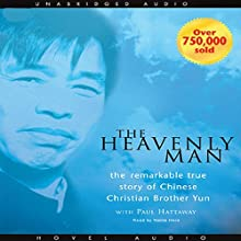 Heavenly Man: The Remarkable True Story of Chinese Christian Brother Yun (       UNABRIDGED) by Brother Yun Narrated by Cristofer Jean