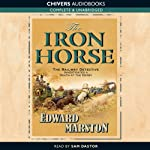 The Iron Horse: Detective Inspector Robert Colbeck (       UNABRIDGED) by Edward Marston Narrated by Sam Dastor