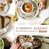 echange, troc Alain Ducasse, Eric Azoug, Christian Julliard - L'esprit bistrot : Les meilleures recettes de Benoît