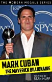 img - for Mark Cuban: The Maverick Billionaire book / textbook / text book
