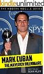 Mark Cuban: The Maverick Billionaire