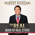 The Real Book of Real Estate: Real Experts. Real Stories. Real Life. | Robert T. Kiyosaki