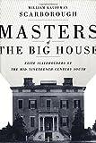 Masters of the Big House: Elite Slaveholders of the Mid-Nineteenth-Century South (Jules and Frances Landry Award)