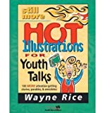 img - for [ STILL MORE HOT ILLUSTRATIONS FOR YOUTH TALKS: 100 MORE ATTENTION-GETTING STORIES, PARABLES, AND ANECDOTES - IPS ] By Rice, Wayne ( Author) 1999 [ Paperback ] book / textbook / text book