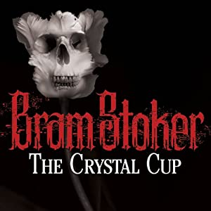 The Crystal Cup | [Bram Stoker]