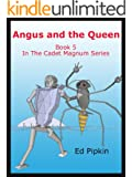 Angus and the Queen (Cadet Magnum Book 5)