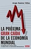 La proxima gran caída de la economía mundial (Spanish Edition)