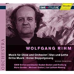 Rihm: Musik fur Oboe und Orchester, Styx und Lethe, etc.