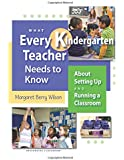 What Every Kindergarten Teacher Needs to Know (What Every Teacher Needs to Know K-5)