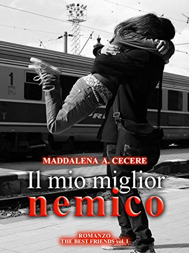 Il mio miglior nemico The best friends Vol 1 PDF