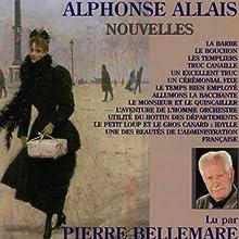 Nouvelles | Livre audio Auteur(s) : Alphonse Allais Narrateur(s) : Pierre Bellemare
