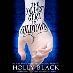 The Coldest Girl in Coldtown | Holly Black