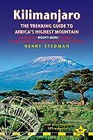 Kilimanjaro: The Trekking Guide to Africa's Highest Mountain: also Includes Mt Meru & Guides to Arusha, Moshi, Marangu, Nairobi & Dar es Salaam