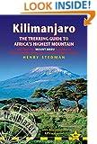 Kilimanjaro - The Trekking Guide to Africa's Highest Mountain: (Includes Mt Meru And Guides To Nairobi, Dar Es Salaam,  Arusha, Moshi And Marangu) (Trailblazer Trekking Guides)