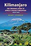 Kilimanjaro - The Trekking Guide to Africas Highest Mountain: (Includes Mt Meru And Guides To Nairobi, Dar Es Salaam,  Arusha, Moshi And Marangu) (Trailblazer Trekking Guides)