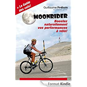 MOONRIDER: Boostez Naturellement vos Performances � V�lo !