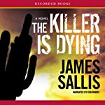 The Killer Is Dying | James Sallis