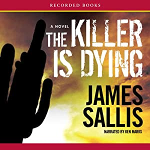 The Killer Is Dying | [James Sallis]