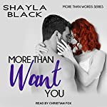More Than Want You: More Than Words Series, Book 1 | Shayla Black