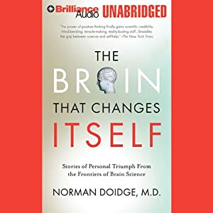 The Brain That Changes Itself: Personal Triumphs from the Frontiers of Brain Science | [Norman Doidge]