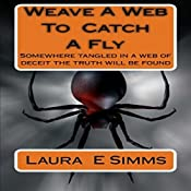 Weave a Web to Catch a Fly: The Hunter Saga, Book 6 | Laura E. Simms