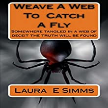 Weave a Web to Catch a Fly: The Hunter Saga, Book 6 Audiobook by Laura E. Simms Narrated by Nathan Beatty