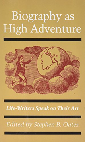 Biography as High Adventure: Life-Writers Speak on Their Art (Probability and Statistics)