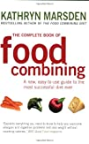 The Complete Book of Food Combining A New Easy-to-Use Guide