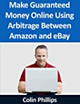 Make Guaranteed Money Online Using Ar...