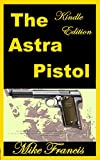 """The Astra Pistol: """"The Pipewrench"""",A Little Known Sidearm With a Genius Design!"""