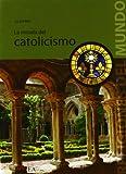 img - for La mirada del catolicismo (Religiones del Mundo) (Spanish Edition) book / textbook / text book