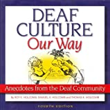 Deaf Culture, Our Way: Anecdotes from the Deaf Community