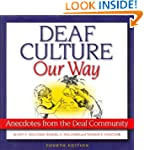 Deaf Culture, Our Way: Anecdotes from...
