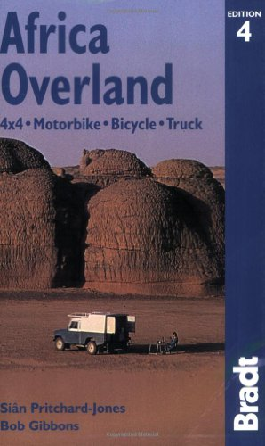 Africa Overland, 4th: 4x4*Motorbike*Bicycle*Truck (Bradt Travel Guide)