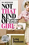 Book - Not That Kind of Girl: A Young Woman Tells You What She's Learned