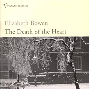 The Death of the Heart | [Elizabeth Bowen]