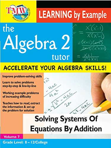 Algebra 2 Tutor: Solving Systems Of Equations By Addition