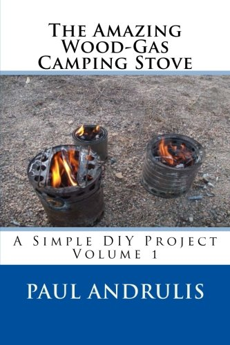 The Amazing Wood-Gas Camping Stove: A Simple