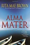 Alma Mater (0345455320) by Brown, Rita Mae