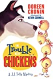 The Trouble with Chickens: A J.J. Tully Mystery (J. J. Tully Mysteries)