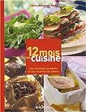 echange, troc Maya Barakat-Nuq - 12 mois en cuisine : Les meilleurs produits et les recettes de saison
