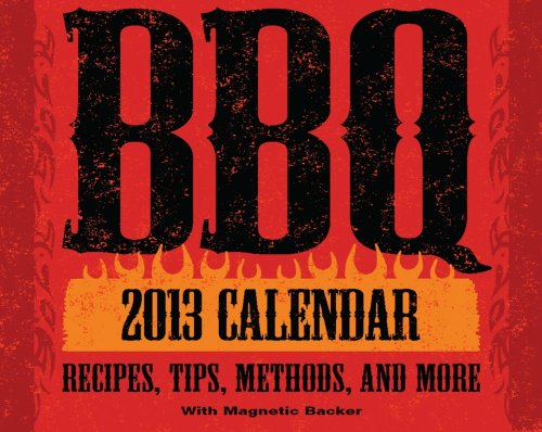 BBQ 2013 Mini Day-to-Day Calendar: Recipes, Tips, Methods, and More