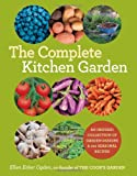 The Complete Kitchen Garden: An Inspired Collection of Garden Designs and 100 Seasonal Recipes