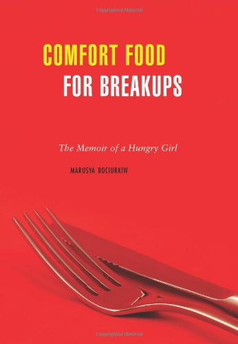 Comfort Food for Breakups: The Memoir of a Hungry Girl (The Breakup Recipe compare prices)