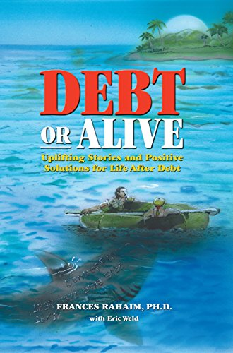 debt-or-alive-uplifting-stories-and-positive-solutions-for-life-after-debt-english-edition