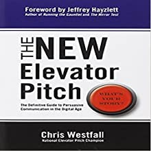 The New Elevator Pitch Audiobook by Chris Westfall Narrated by Chris Westfall