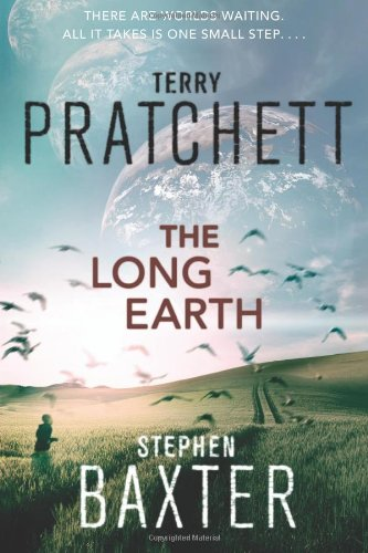 The Long Earth [Hardcover] by: Terry Pratchett, Stephen Baxter