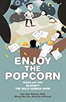 Enjoy The Popcorn: Helping Your Child Re-script The Bully Horror Show
