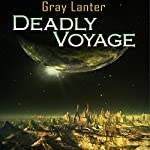 Deadly Voyage: Logan Ryvenbark's Saga, Book 1   Grey Lanter