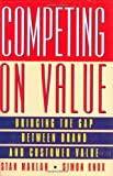 img - for Competing on Value: Bridging the gap between brand and customer value (Financial Times Series) book / textbook / text book